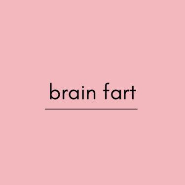 【英語学習】brain fart の意味と使い方