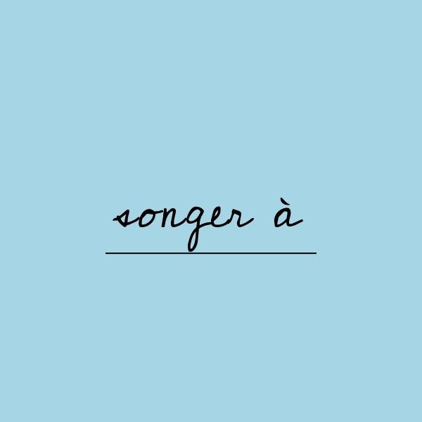 【フランス語】songer a の意味と使い方