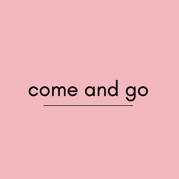 英語come and goの意味と使い方・例文